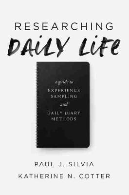 Researching Daily Life: A Guide to Experience Sampling and Daily Diary Methods by Paul J. Silvia