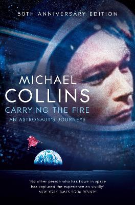 Carrying the Fire: An Astronaut's Journeys book