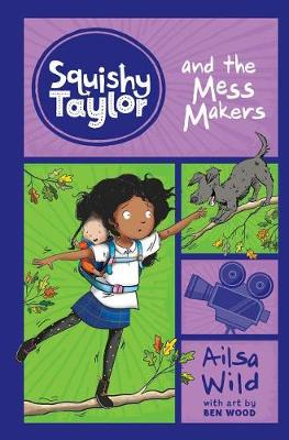Squishy Taylor and the Mess Makers by Ailsa Wild