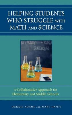 Helping Students Who Struggle with Math and Science by Dennis Adams