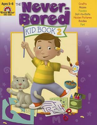 The Never-Bored Kid Book 2 Ages 5-6 by Evan-Moor Educational Publishers