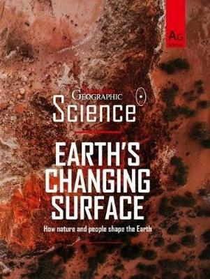 Australian Geographic Science: Earth's Changing Surface by Australian Geographic