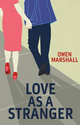Love as a Stranger by Owen Marshall