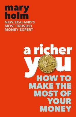 A Richer You: How to Make the Most of Your Money book