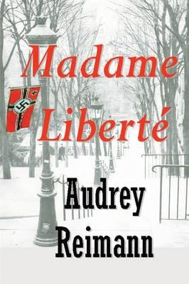 Madame Liberte by Audrey Reimann