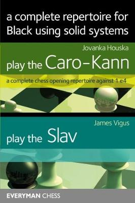 Complete Repertoire for Black using solid systems by Jovanka Houska