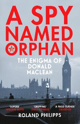 A Spy Named Orphan: The Enigma of Donald Maclean book