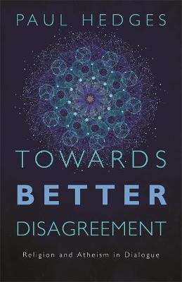 Towards Better Disagreement by Paul Hedges
