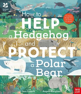 National Trust: How to Help a Hedgehog and Protect a Polar Bear book
