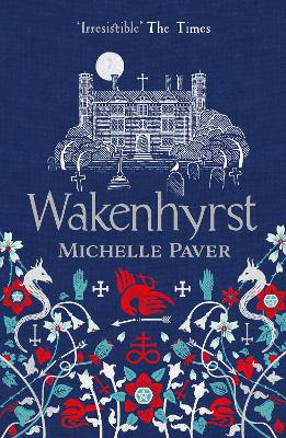 Wakenhyrst by Michelle Paver
