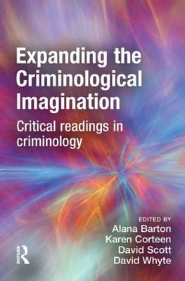 Expanding the Criminological Imagination by Alana Barton