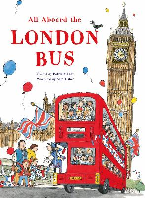 All Aboard the London Bus by Patricia Toht