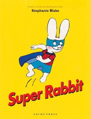 Super Rabbit by Stephanie Blake