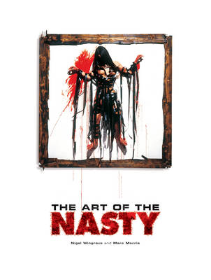 Art Of The Nasty by Marc Morris