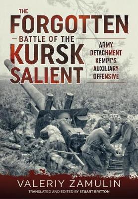 The Forgotten Battle of the Kursk Salient by Valeriy Zamulin