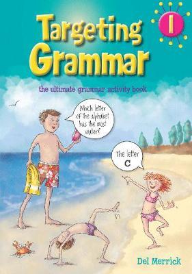 Targeting Grammar Book 1 by Del Merrick