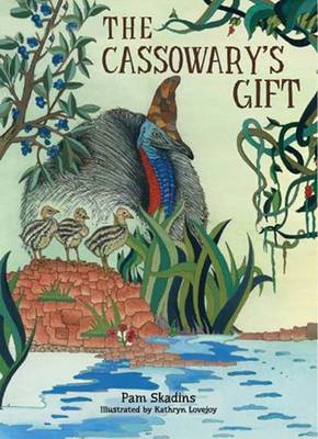Cassowary's Gift by Pam Skadins