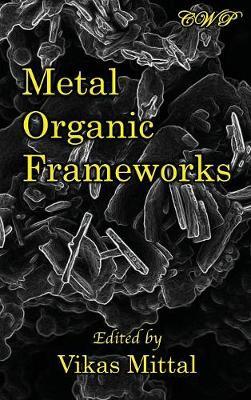 Metal Organic Frameworks by Vikas Mittal
