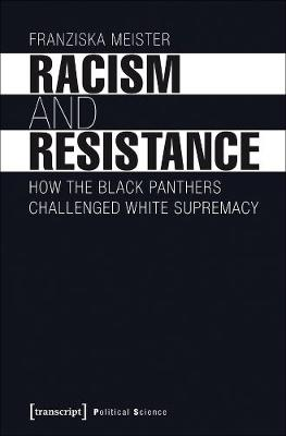 Racism and Resistance - How the Black Panthers Challenged White Supremacy book