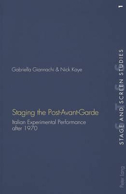 Staging the Post-Avant-Garde by Gabriella Giannachi