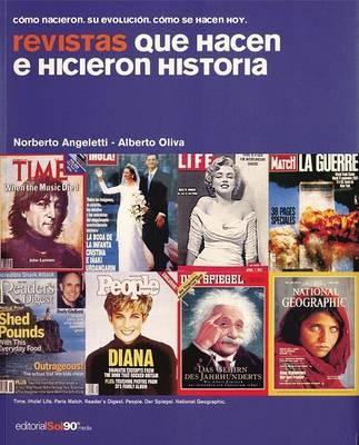 Revistas Que Hacen E Hicieron Historia: Como Nacieron, Su Evolucion, Como Se Hacen Hoy by Norberto Angeletti