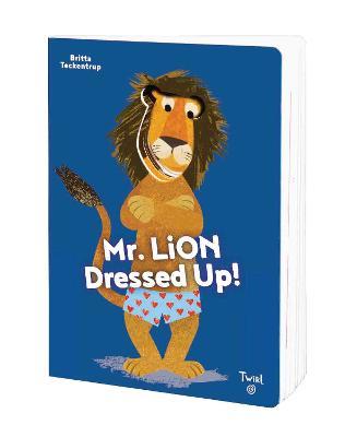 Mr. Lion Dresses Up! by Britta Teckentrup