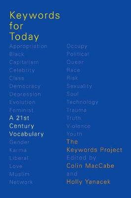 Keywords for Today: A 21st Century Vocabulary by Colin MacCabe