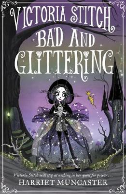 Victoria Stitch: Bad and Glittering by Harriet Muncaster