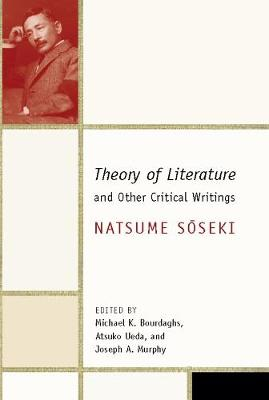 Theory of Literature and Other Critical Writings by Soseki Natsume