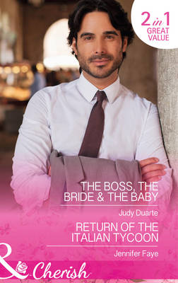 The Boss, The Bride and The Baby by Judy Duarte