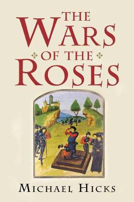 Wars of the Roses by Michael Hicks