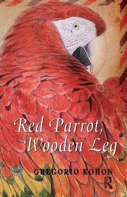 Red Parrot, Wooden Leg by Gregorio Kohon