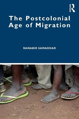 The Postcolonial Age of Migration book