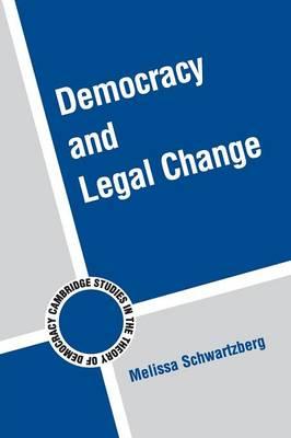 Democracy and Legal Change by Melissa Schwartzberg