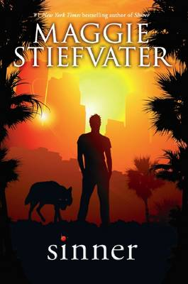 Wolves of Mercy Falls: Sinner by Maggie Stiefvater