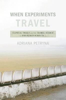 When Experiments Travel by Adriana Petryna