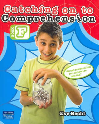Catching on to Comprehension Book F by Eve Recht