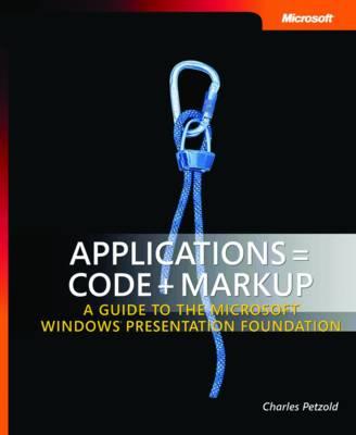 Applications = Code + Markup by Charles Petzold