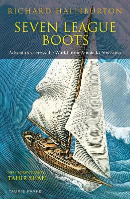 Seven League Boots: Adventures Across the World from Arabia to Abyssinia by Richard Halliburton