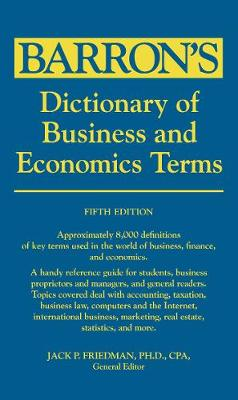 Dictionary of Business and Economic Terms by Jack P. Friedman