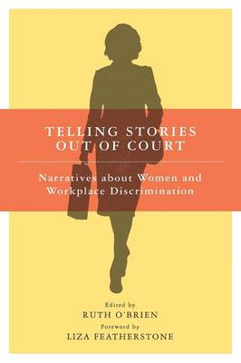 Telling Stories Out of Court by Liza Featherstone