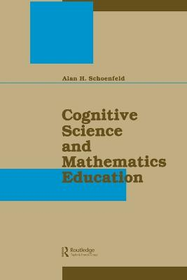 Cognitive Science and Mathematics Education by Alan H. Schoenfeld