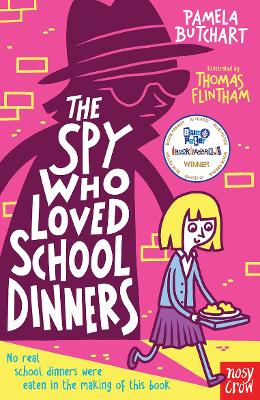 Spy Who Loved School Dinners by Pamela Butchart