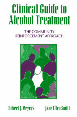 Clinical Guide to Alcohol Treatment by Robert J. Meyers