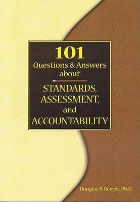 101 Questions and Answers about Standards, Assessment, and Accountability by Mr Douglas B Reeves