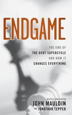 Endgame by John Mauldin