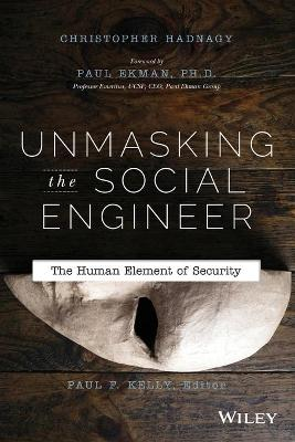 Unmasking the Social Engineer by Christopher Hadnagy