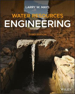 Water Resources Engineering by Larry W. Mays