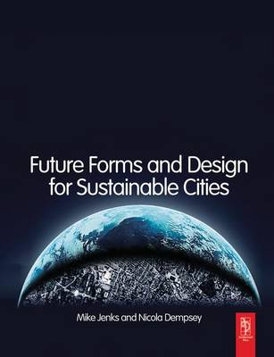 Future Forms and Design For Sustainable Cities book