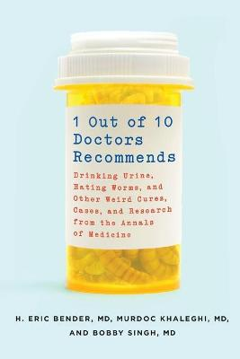 1 Out of 10 Doctors Recommends by H. Eric Bender